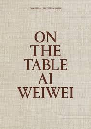 Ai Weiwei On the table