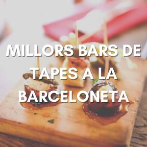 Els 5 millors bars de tapes a la Barceloneta