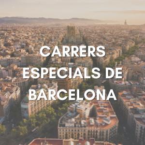 Carrers especials de Barcelona